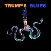 Trump's Blues by Various Artists