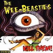 Kill Them! by Wee Beasties