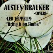 Bring It On Home by Austen Brauker