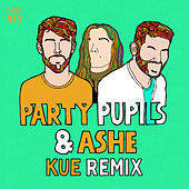 Love Me For The Weekend (with Ashe) (Kue Remix) von Party Pupils