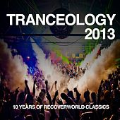 Tranceology 2013 - 10 Years of Recoverworld by Various Artists