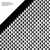 Eclipse Recordings 3 Year, Pt. 2 - EP de Various Artists