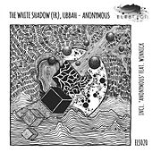 Anonymous - Single by The White Shadow
