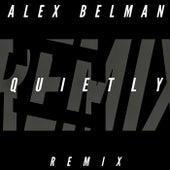 Quietly (Remix) by Alex Belman