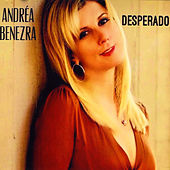 Desperado by Andrea Benezra
