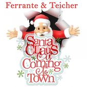 Santa Claus Is Comin' to Town by Ferrante and Teicher
