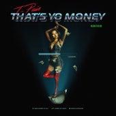 That's Yo Money by T-Pain