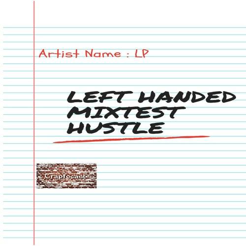 Left Handed Mixtest Hustle de LP