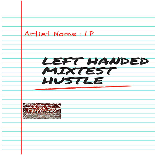 Left Handed Mixtest Hustle by LP