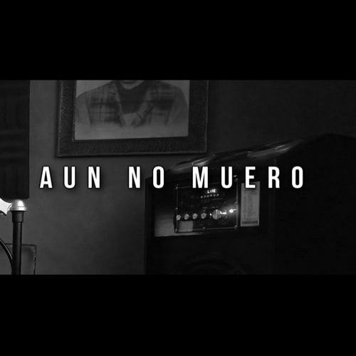 Aun No Muero de El Melodico