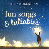 Fun Songs & Lullabies by Dennis Jernigan