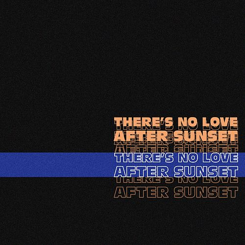 There's No Love After Sunset by Nino