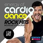 Energy of Cardio Dance 128 BPM Rock Hits Workout Collection (15 Tracks Non-Stop Mixed Compilation for Fitness & Workout - 128 BPM / 32 Count) de Various Artists
