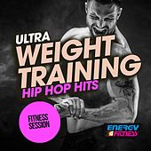 Ultra Weight Lifting Hip Hop Hits Fitness Session by Various Artists