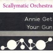 Annie Get Your Gun de Scallymatic Orchestra