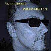 This Is Who I Am by Tim Kearsley
