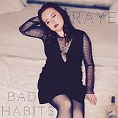 Bad Habits by Raye