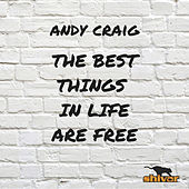 The Best Things In Life Are Free by Andy Craig