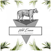 Wild Essence Mixed by Soundsperale - EP by Various Artists