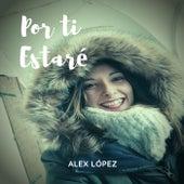 Por Ti Estaré by Alex López