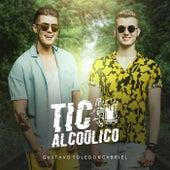 Tic Alcoólico de Gustavo Toledo & Gabriel