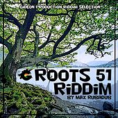 Roots 51 Riddim by Max Rubadub