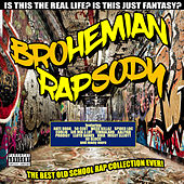 Brohemian Rapsody - The Best Old School Rap Collection Ever by Various Artists