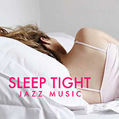 Sleep Tight Jazz Music de Various Artists