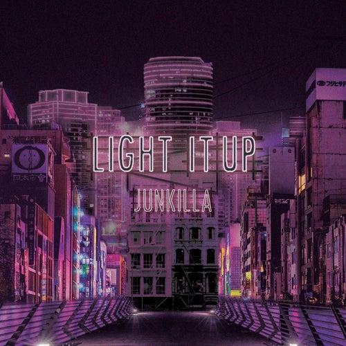Light It Up by Junkilla