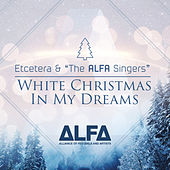 White Christmas in My Dreams by Etcétera