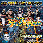Canto Negro by Los Yes Yes