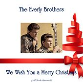 We Wish You a Merry Christmas (All Tracks Remastered) von The Everly Brothers