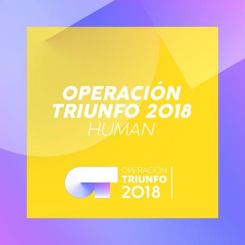 Human (Operación Triunfo 2018) de Operación Triunfo 2018
