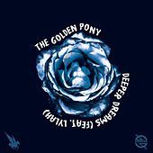 Deeper Dreams von The Golden Pony