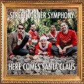 Here Comes Santa Clause de Street Corner Symphony