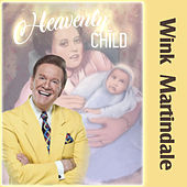 Heavenly Child by Wink Martindale