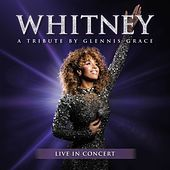 WHITNEY - a tribute by Glennis Grace de Glennis Grace