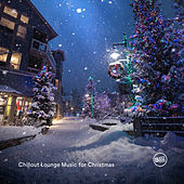 Chillout and Lounge Music for Christmas by Various Artists