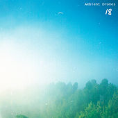 18 by Ambient Drones