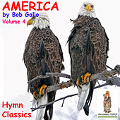 America. Vol 4. Hymn Classics by Bob Gallo