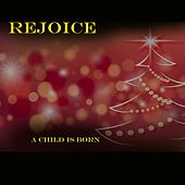 Rejoice: A Child Is Born by Various Artists
