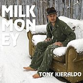 Milk Money by Tony Kieraldo