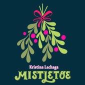Mistletoe by Kristina Lachaga