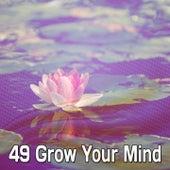49 Grow Your Mind von Massage Therapy Music