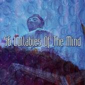 56 Lullabies Of The Mind von Entspannungsmusik