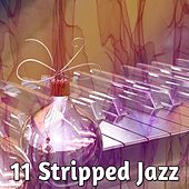 11 Stripped Jazz by Bar Lounge