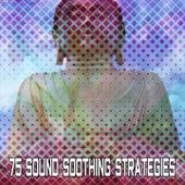 75 Sound Soothing Strategies von Entspannungsmusik