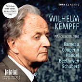 Rameau, Couperin, Handel, Beethoven & Schubert: Works for Piano (Live) by Wilhelm Kempff