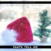 Santa Tell Me (Orchestral Epic Christmas) von Fabian Laumont