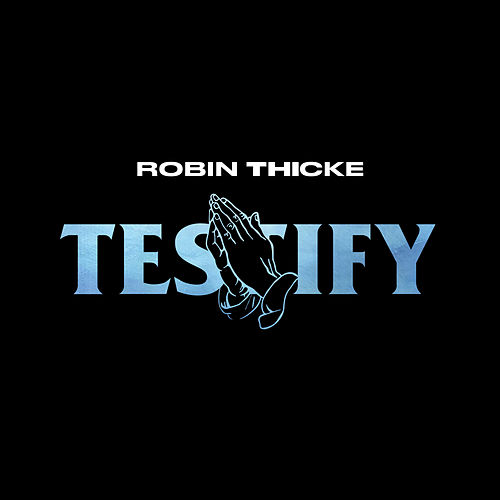 Testify by Robin Thicke
